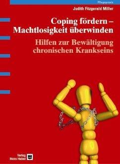 Coping fördern, Machtlosigkeit überwinden - Miller, Judith Fitzgerald