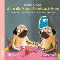 Wenn die Möpse Schnäpse trinken, 1 Audio-CD - Krüss, James