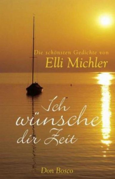 Ich wünsche dir Zeit von Elli Michler portofrei bei bücher