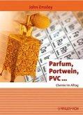Parfum, Portwein, PVC...