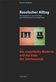 Russischer Alltag 03. Die sowjetische Moderne und Umbruch - Goehrke, Carsten