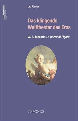 Das klingende Welttheater des Eros - Fässler, Urs