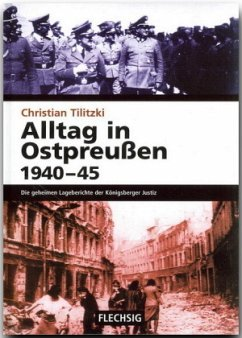 Alltag in Ostpreußen 1940-45 - Tilitzki, Christian