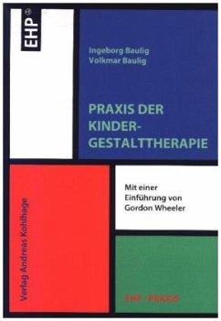 Praxis der Kindergestalttherapie - Baulig, Ingeborg; Baulig, Volkmar