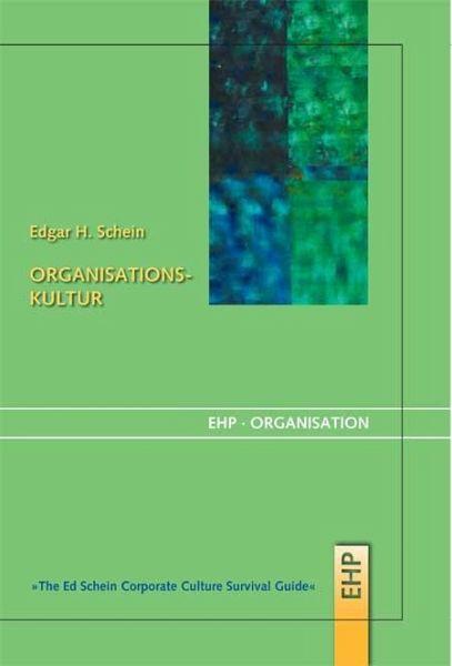Organisationskultur - Schein, Edgar H.