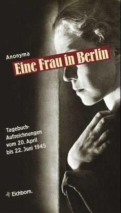 Anonyma Eine Frau In Berlin