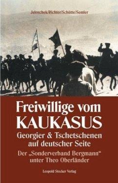 Freiwillige vom Kaukasus - Jeloschek, Albert; Richter, Friedrich; Schütte, Ehrenfried; Semler, Johannes