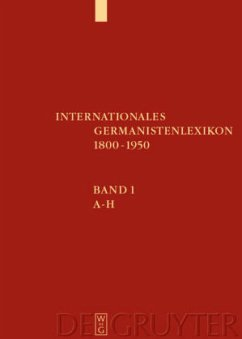 Internationales Germanistenlexikon 1800-1950 - König, Christoph (Hgg.) / Wägenbaur, Birgit / Frindt, Andrea / Knickmann, Hanne / Michel, Volker / Reinthal, Angela / Rommel, Karla (Bearb.)