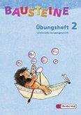 Bausteine Übungsheft 2. Lateinische Ausgangsschrift. Allgemeine Ausgabe. Neubearbeitung