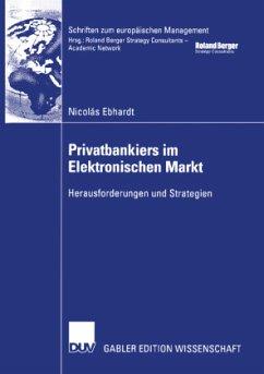 Privatbankiers im Elektronischen Markt - Ebhardt, Nicolas
