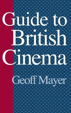 Guide to British Cinema - Mayer, Geoff