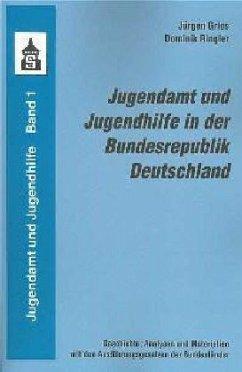 Jugendamt und Jugendhilfe in der Bundesrepublik Deutschland - Gries, Jürgen; Ringler, Dominik
