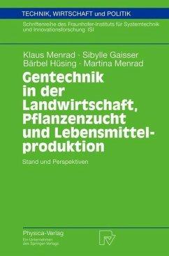 Gentechnik in der Landwirtschaft, Pflanzenzucht und Lebensmittelproduktion - Menrad, Klaus;Gaisser, Sibylle;Hüsing, Bärbel