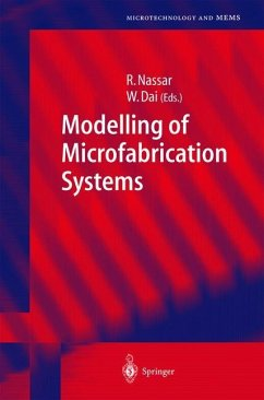 Modelling of Microfabrication Systems - Nassar, R.; Dai, W.
