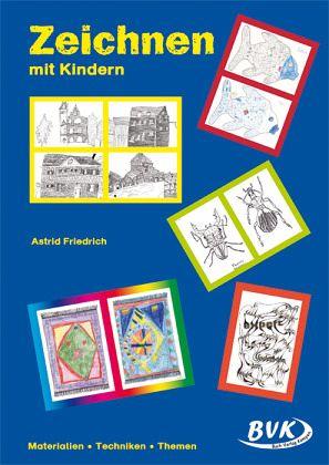 zeichnen mit kindern von astrid friedrich schulbuch