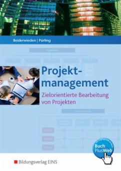 Projektmanagement - Beiderwieden, Arndt; Pürling, Elvira