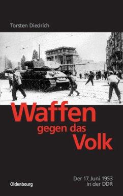Waffen gegen das Volk - Diedrich, Torsten