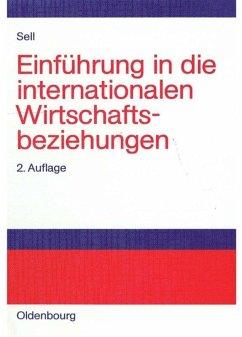 Einführung in die internationalen Wirtschaftsbeziehungen - Sell, Axel