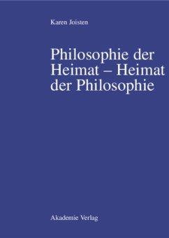 Philosophie der Heimat - Heimat der Philosophie - Joisten, Karen
