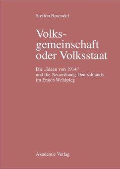 Volksgemeinschaft oder Volksstaat - Bruendel, Steffen