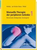 Manuelle Therapie der peripheren Gelenke Bd. 1