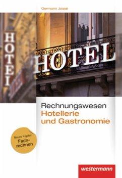 Rechnungswesen für Hotellerie und Gastronomie. Schülerband - Jossé, Germann