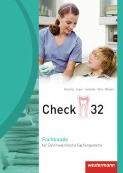 Check 32 Fachkunde für Zahnmedizinische Fachangestellte - Wypych, Cornelia; Ohm, Holger; Hendriks, Jörg; Engel, Horst; Brüning, Werner