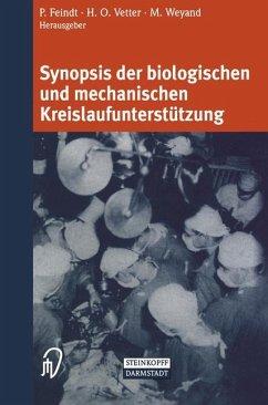 Synopsis der biologischen und mechanischen Kreislaufunterstützung - Feindt, P. / Vetter, H. / Weyand, M. (Hgg.)