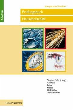 Prüfungsbuch Hauswirtschaft, handlungsorientiert - Prüfungsbuch Hauswirtschaft kompetenzorientiert