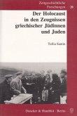 Der Holocaust in den Zeugnissen griechischer Jüdinnen und Juden