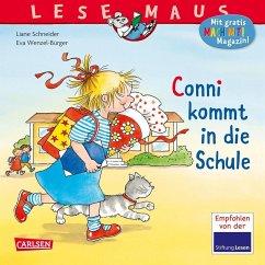Conni kommt in die Schule / Lesemaus Bd.46 - Schneider, Liane; Wenzel-Bürger, Eva