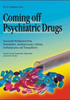 Coming Off Psychiatric Drugs - Lehmann, Peter (Hrsg.)