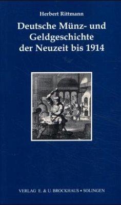 Deutsche Münz- und Geldgeschichte der Neuzeit bis 1914 - Rittmann, Herbert
