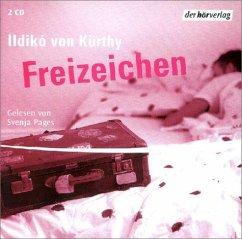 Freizeichen, 2 Audio-CDs - Kürthy, Ildikó von