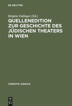 Quellenedition zur Geschichte des jüdischen Theaters in Wien