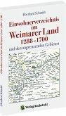 Einwohnerverzeichnis im Weimarer Land 1288-1700 und den angrenzenden Gebiete