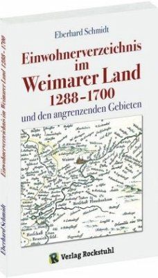 Einwohnerverzeichnis im Weimarer Land 1288-1700 und den angrenzenden Gebiete - Schmidt, Eberhard