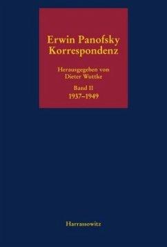 Erwin Panofsky - Korrespondenz 1910 bis 1968 Band 2. Eine kommentierte Auswahl in fünf Bänden - Panofsky, Erwin