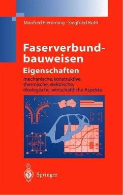 Faserverbundbauweisen. Eigenschaften - Flemming, Manfred; Roth, Siegfried