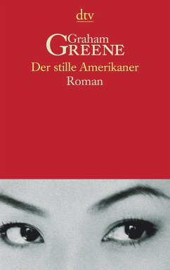 Der stille Amerikaner - Greene, Graham