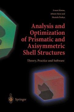 Analysis and Optimization of Prismatic and Axisymmetric Shell Structures - Hinton, Ernest; Sienz, Johann; Özakca, Mustafa