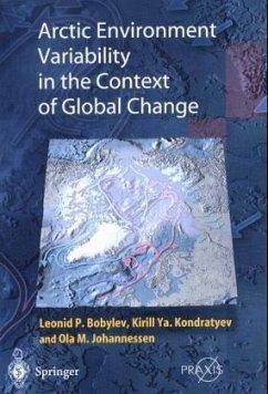 Arctic Environment Variability in the Context of Global Change - Bobylev, Leonid P.;Kondratyev, Kiril Ya.;Johannessen, Ola M.