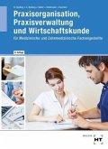 Praxisorganisation, Praxisverwaltung und Wirtschaftskunde für Medizinische und Zahnmedizinische Fachangestellte