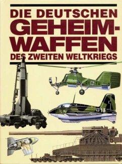 Die deutschen Geheimwaffen des Zweiten Weltkriegs - Ford, Roger