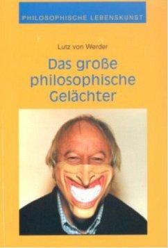 Philosophisches Gelächter für Hoffnungslose