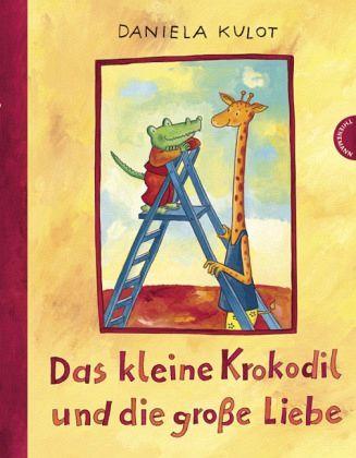 Das kleine krokodil und die grosse liebe - Daniela Kulot