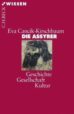 Die Assyrer - Cancik-Kirschbaum, Eva