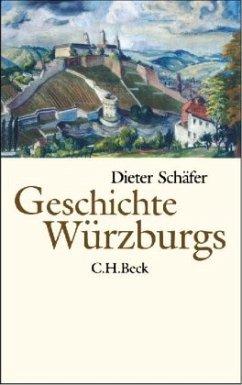 Geschichte Würzburgs - Schäfer, Dieter