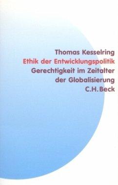 Ethik der Entwicklungspolitik - Kesselring, Thomas