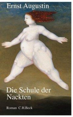 Die Schule der Nackten - Augustin, Ernst